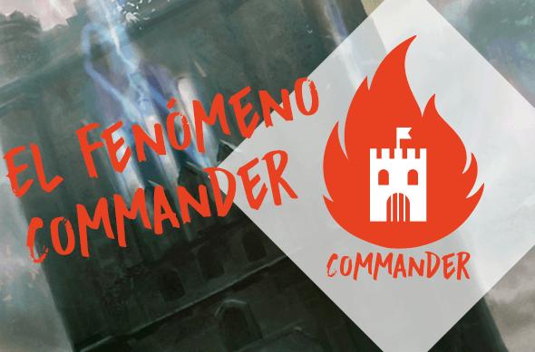 El fenómeno Commander [Fex]